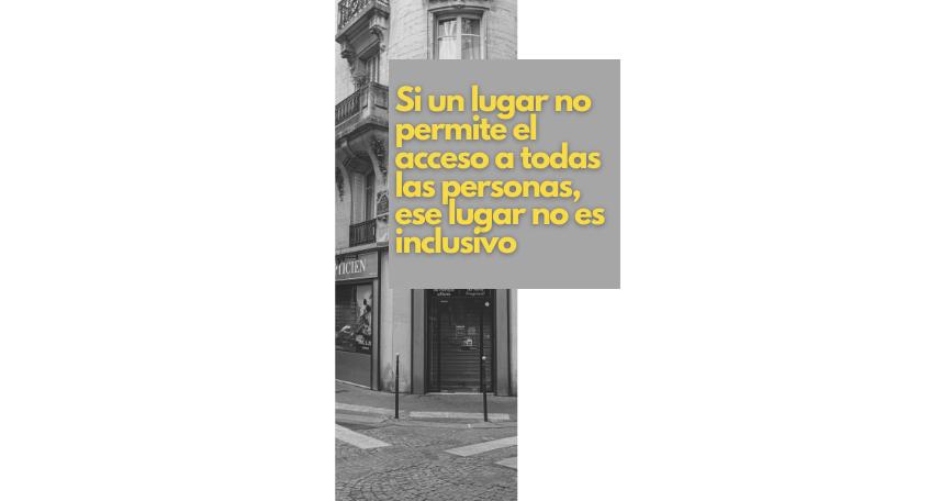 Lugar no accesible no es inclusivo